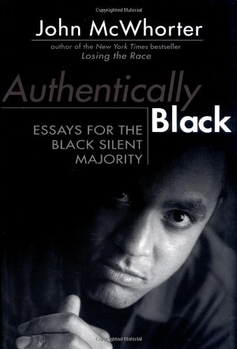 9781592400010: Authentically Black: Essays for the Black Silent Majority