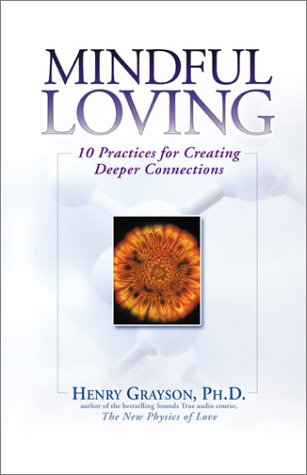 9781592400263: Mindful Loving: 10 Practices for Creating Deeper Connections