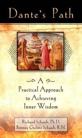Dante's Path: A Practical Approach to Achieving Inner Wisdom: Richard Schaub; Bonney Gulino ...