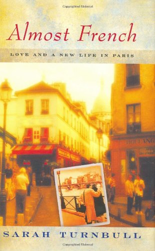 9781592400386: Almost French: Love and a New Life in Paris
