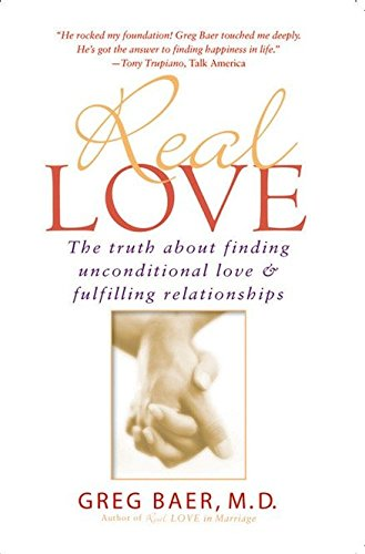 9781592400478: Real Love: The Truth about Finding Unconditional Love and Fulfilling Relationships