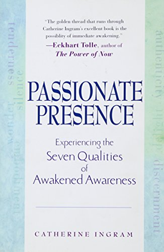 9781592400492: Passionate Presence: Experiencing the Seven Qualities of Awakened Awareness