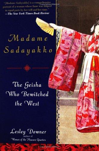 9781592400508: Madame Sadayakko: The Geisha Who Bewitched the West