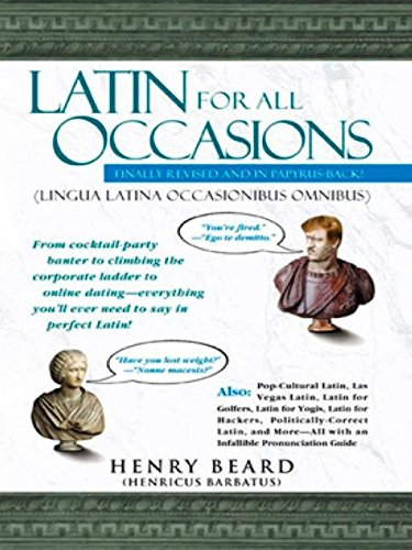 9781592400805: Latin for All Occasions: From Cocktail-Party Banter to Climbing the Corporate Ladder to Online Dating-- Everything You'll Ever Need to Say in Perfect Latin
