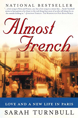 Almost French: Love and a New Life in Paris: Turnbull, Sarah