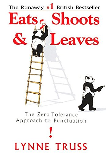 9781592400874: Eats, Shoots & Leaves: The Zero Tolerance Approach to Punctuation