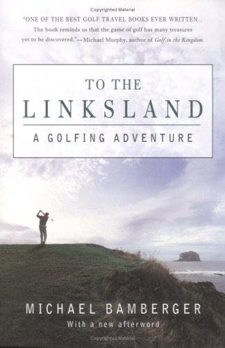 9781592401154: To the Linksland: A Golfing Adventure
