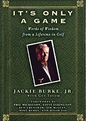 9781592401161: It's Only a Game: Words of Wisdom from a Lifetime in Golf