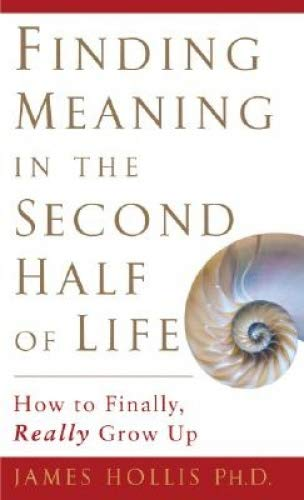 9781592401208: Finding Meaning In The Second Half Of Life