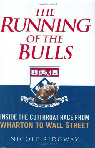 9781592401253: The Running of the Bulls: Inside the Cutthroat Race from Wharton to Wall Street