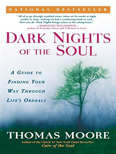 9781592401338: Dark Nights of the Soul: A Guide to Finding Your Way Through Life's Ordeals