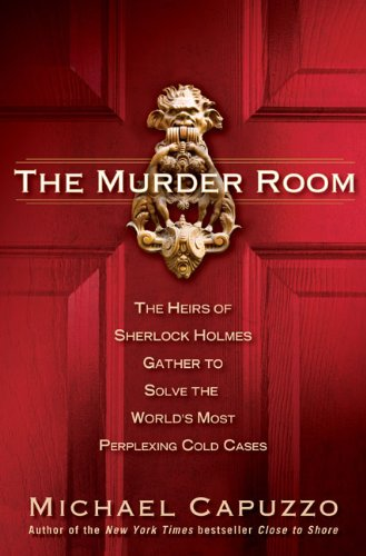 9781592401420: The Murder Room: The Heirs of Sherlock Holmes Gather to Solve the World's Most Perplexing Cold Ca ses