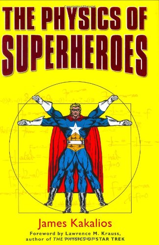 9781592401468: The Physics of Superheroes