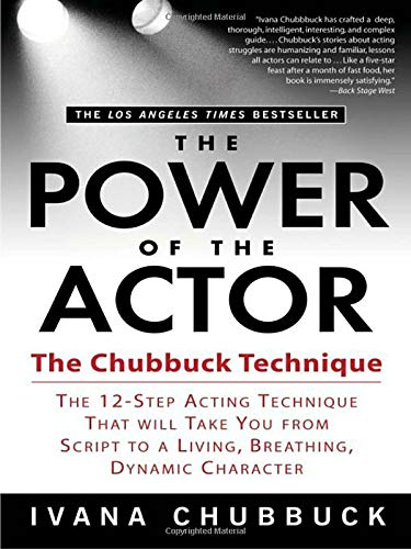 9781592401536: The Power of the Actor: The Chubbuck Technique -- The 12-Step Acting Technique That Will Take You from Script to a Living, Breathing, Dynamic Character
