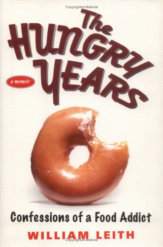 9781592401550: The Hungry Years: Confessions of a Food Addict
