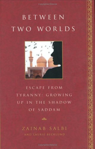9781592401567: Between Two Worlds: Escape From Tyranny : Growing Up in the Shadow of Saddam