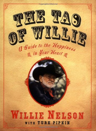 9781592401970: The Tao of Willie: A Guide to the Happiness in Your Heart