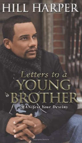 Letters to a Young Brother : Manifest: Hill Harper