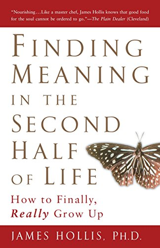 9781592402076: Finding Meaning in the Second Half of Life: How to Finally, Really Grow Up