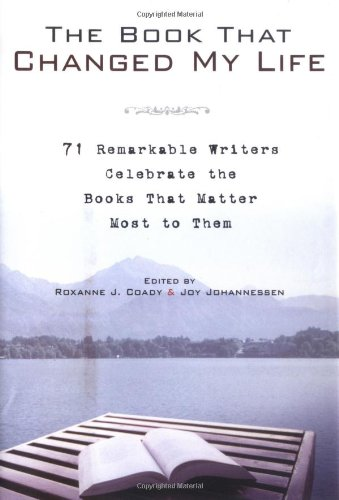 9781592402106: The Book That Changed My Life: 71 Remarkable Writers Celebrate the Books That Matter Most to Them