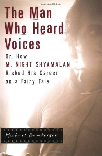 9781592402137: The Man Who Heard Voices: Or, How M. Night Shyamalan Risked His Career on a Fairy Tale