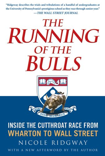 9781592402168: The Running of the Bulls: Inside the Cutthroat Race from Wharton to Wall Street
