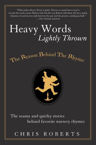 9781592402175: Heavy Words Lightly Thrown: The Reason Behind the Rhyme