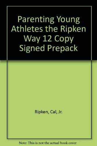 Ripken Way, The - Parenting Young Athletes