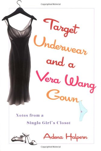 9781592402212: Target Underwear And a Vera Wang Gown: Notes from the Closet