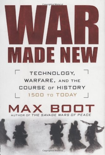 9781592402229: War Made New: Technology, Warfare, and the Course of History: 1500 to Today