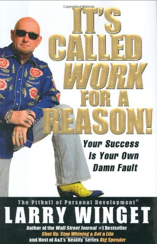9781592402267: It's Called Work for a Reason!: Your Success Is Your Own Damn Fault