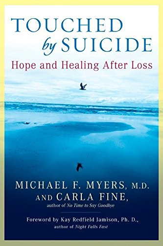 Touched by Suicide: Hope and Healing After Loss (1592402283) by Myers, Michael F.; Fine, Carla