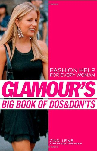Glamour's Big Book of Dos and Don'ts: Leive, Cindi; The