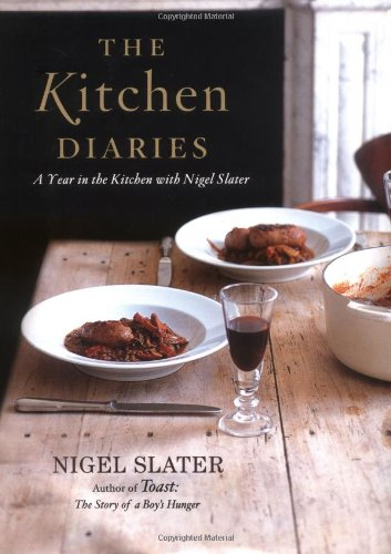THE KITCHEN DIARIES; A Year in the Kitchen with Nigel Slater: Nigel Slater