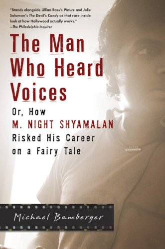9781592402472: The Man Who Heard Voices: Or, How M. Night Shyamalan Risked His Career on a Fairy Tale and Lost