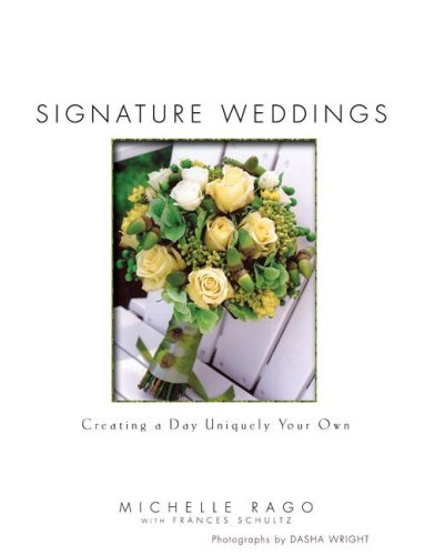 9781592402540: Signature Weddings: Creating a Day Uniquely Your Own