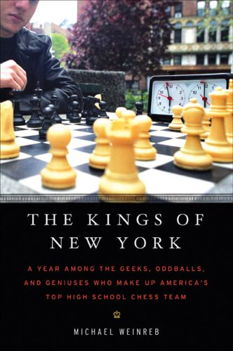9781592402618: The Kings of New York: A Year Among the Geeks, Oddballs, and Genuises Who Make Up America's Top HighSchool Chess Team