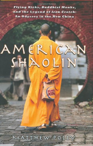[signed] American Shaolin Flying Kicks, Buddhist Monks, and the Legend of Iron Crotch: An Odyssey in the New China