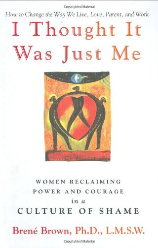 9781592402632: I Thought It Was Just Me: Women Reclaiming Power And Courage in a Culture of Shame