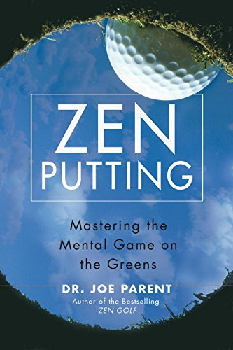 9781592402670: Zen Putting: Mastering the Mental Game on the Greens