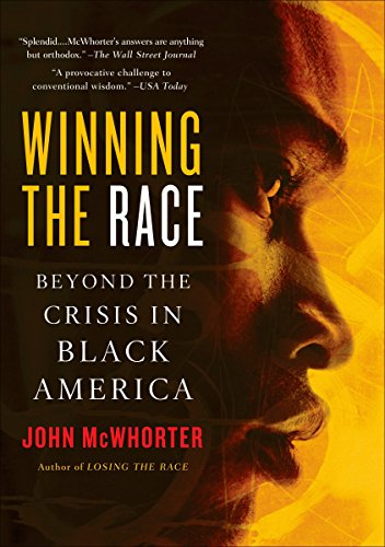 Winning the Race: Beyond the Crisis in Black America (1592402704) by John McWhorter