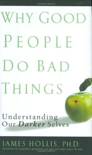 9781592402762: Why Good People Do Bad Things: Understanding Our Darker Selves, First Edition