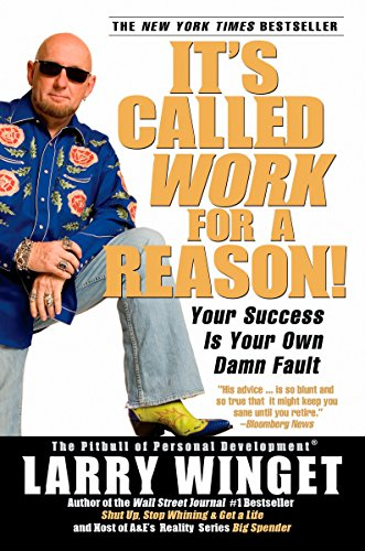 9781592402816: It's Called Work for a Reason!: Your Success Is Your Own Damn Fault