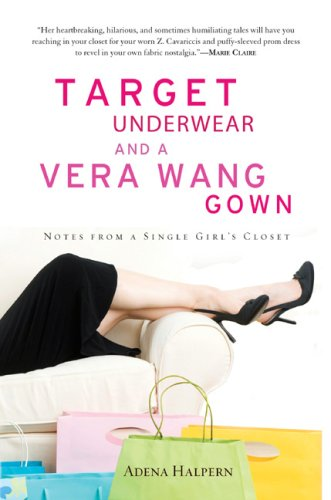 9781592402908: Target Underwear and a Vera Wang Gown: Notes from a Single Girl's Closet