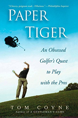 9781592402991: Paper Tiger: An Obsessed Golfer's Quest to Play with the Pros