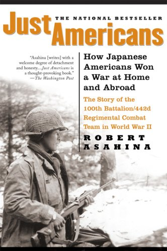 9781592403004: Just Americans: How Japanese Americans Won a War at Home and Abroad