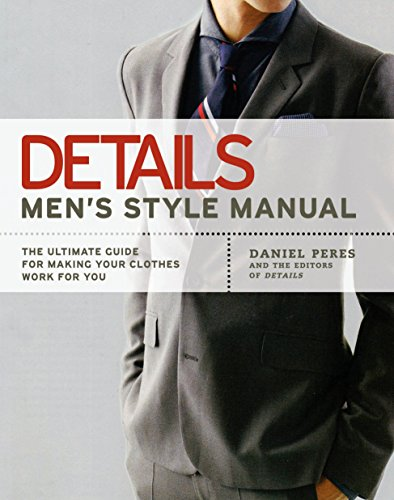 Details Men's Style Manual The Ultimate Guide: Peres, Daniel &