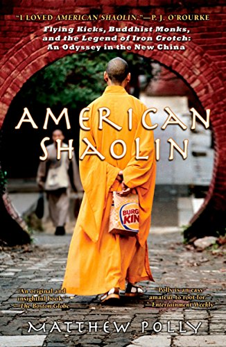9781592403370: American Shaolin: Flying Kicks, Buddhist Monks, and the Legend of Iron Crotch: An Odyssey in Thene W China
