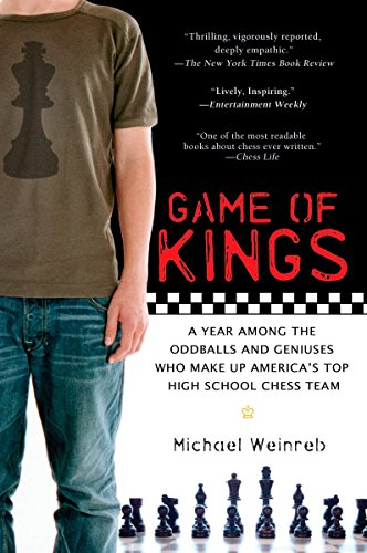 9781592403387: Game of Kings: A Year Among the Oddballs and Geniuses Who Make Up America's Top HighSchool Ches s Team