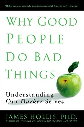 9781592403417: Why Good People Do Bad Things: Understanding Our Darker Selves